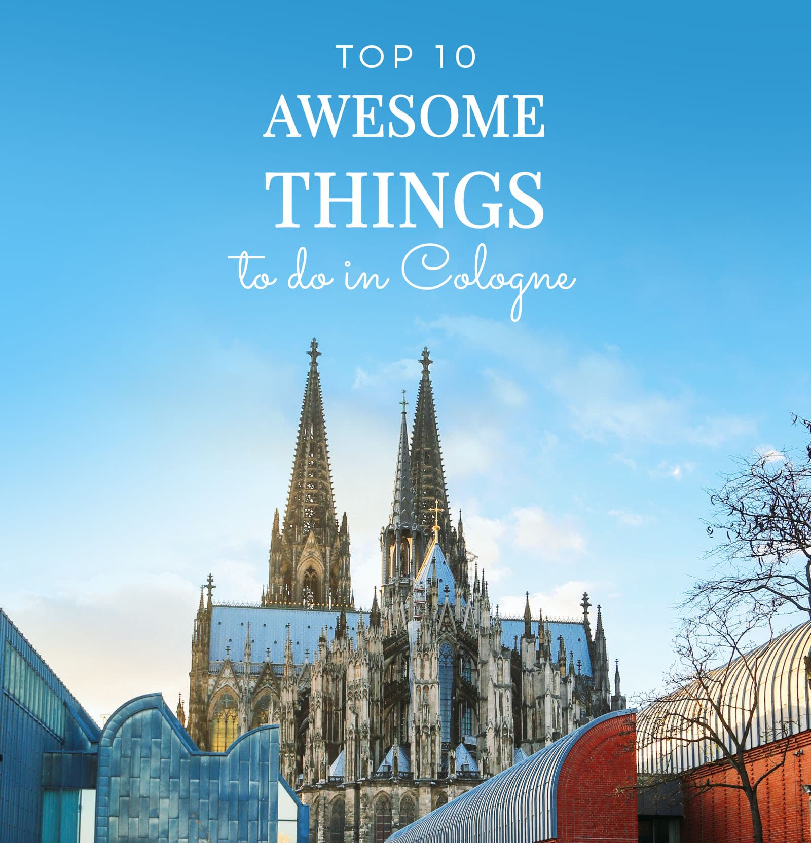 10 awesome things to do in Cologne