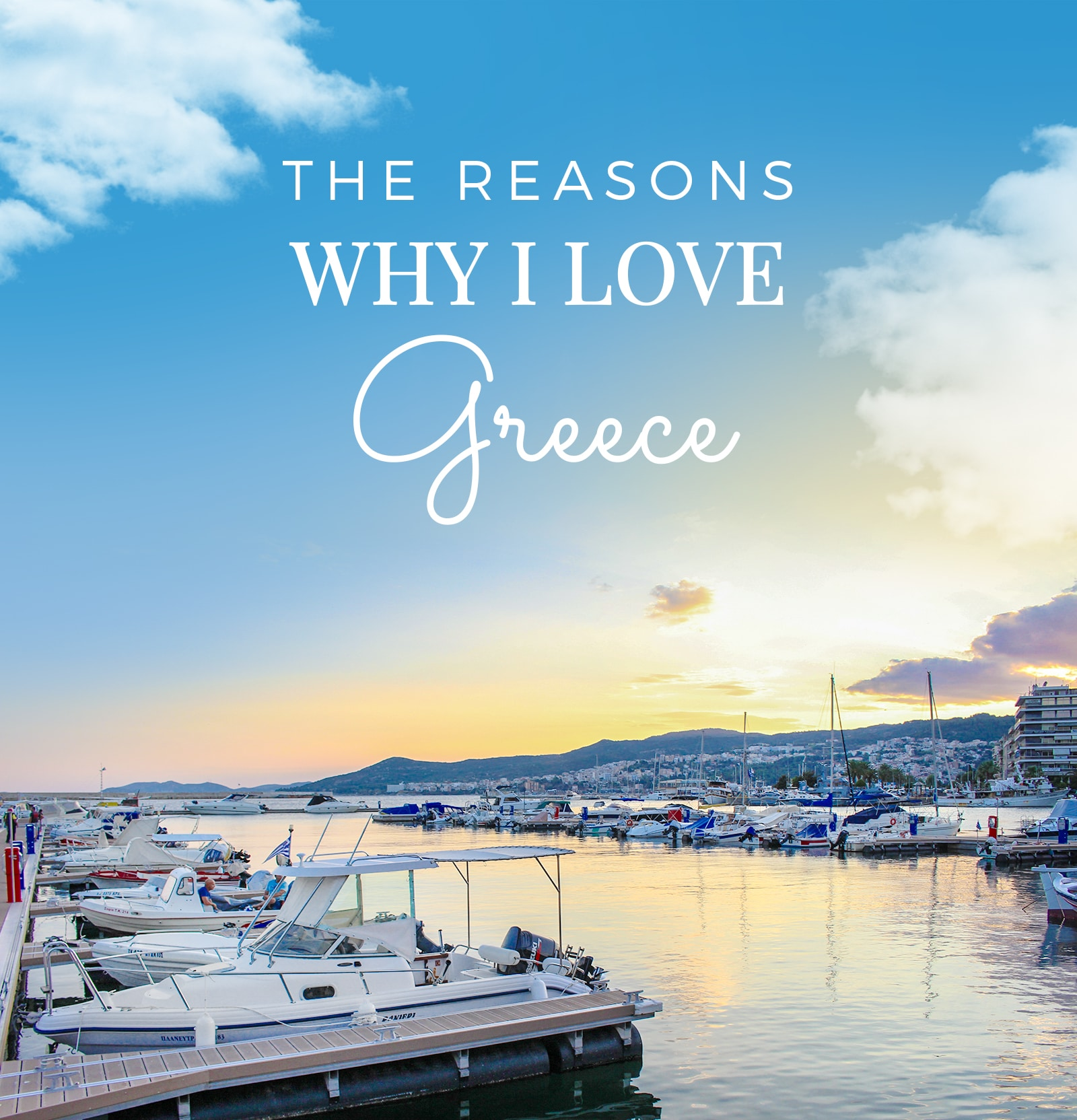 The reasons why I love Greece