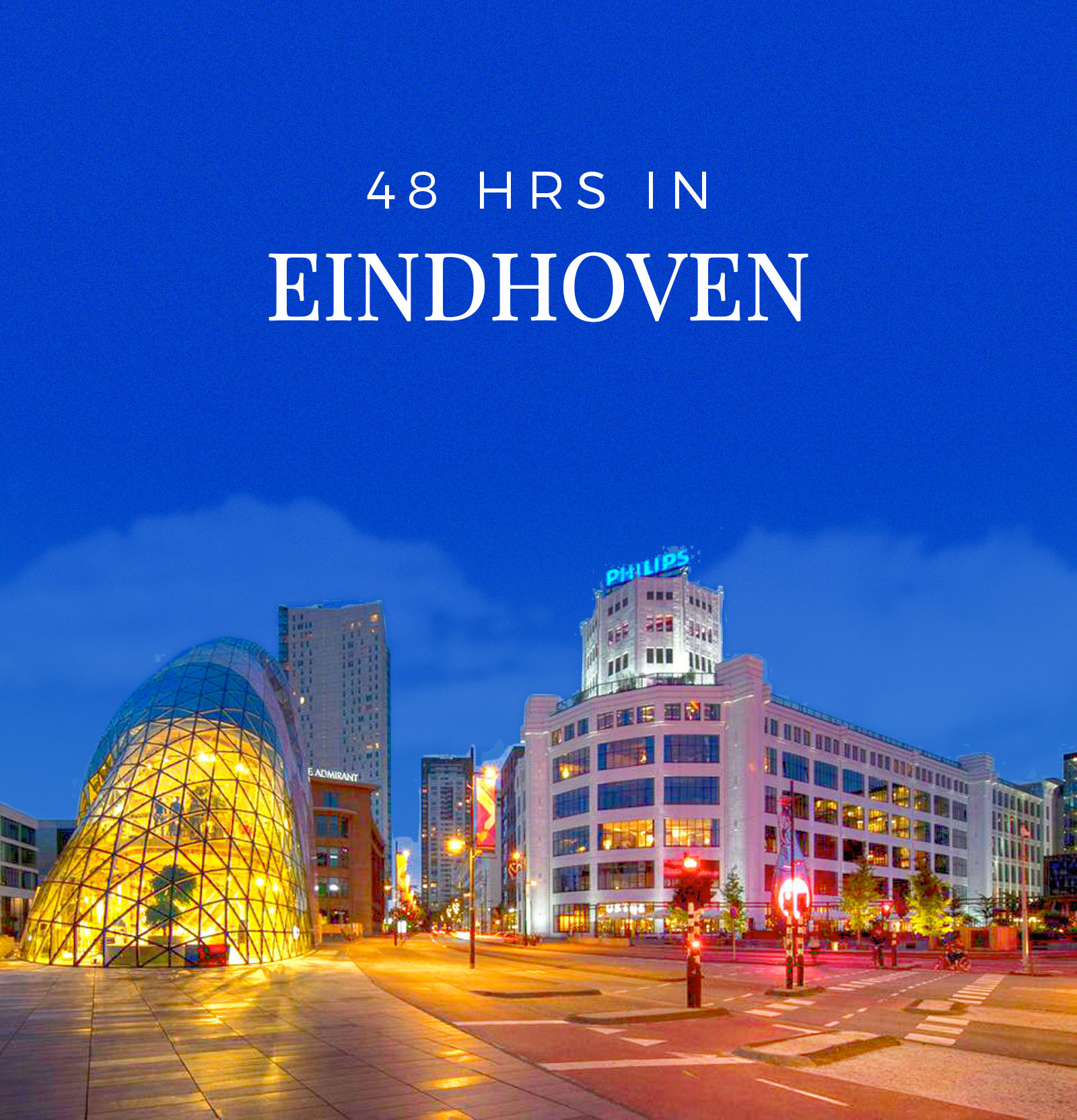 48 hrs in Eindhoven