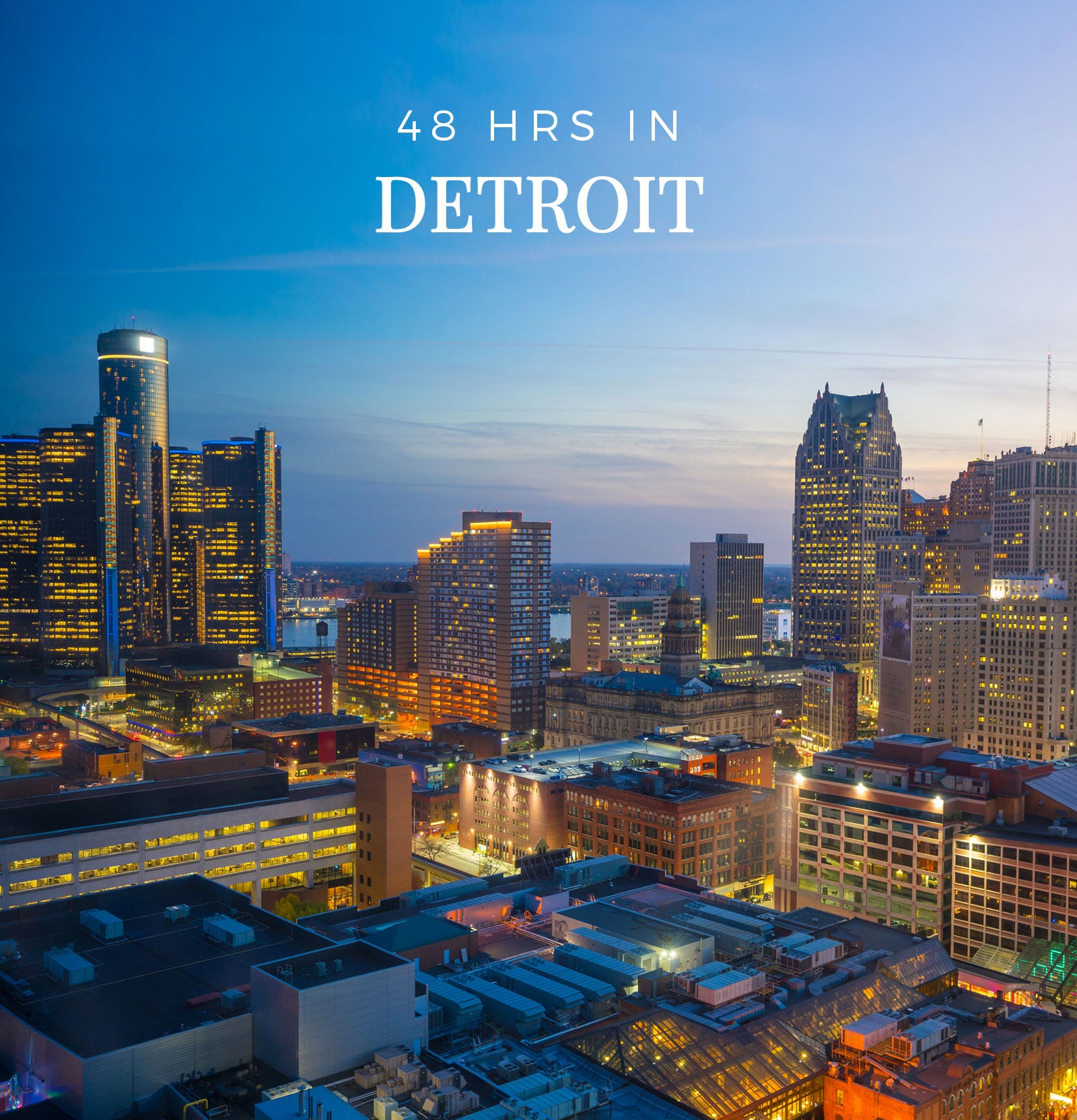 48 Hours in Detroit